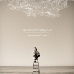 My Brightest Diamond - A Thousand Sharks Teeth